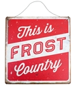 This Is Frost Country Tin Sign Nebraska Cornhuskers, Nebraska  Bedroom & Bathroom, Huskers  Bedroom & Bathroom, Nebraska  Game Room & Big Red Room, Huskers  Game Room & Big Red Room, Nebraska  Framed pieces, Huskers  Framed pieces, Nebraska This Is Frost Country Tin Sign, Huskers This Is Frost Country Tin Sign
